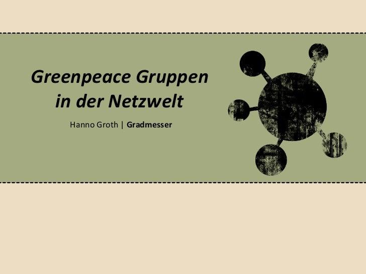 Greenpeace Gruppen  in der Netzwelt   Hanno Groth | Gradmesser