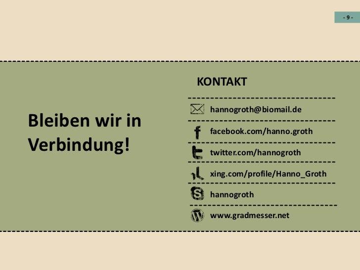 -9-                 KONTAKT                  hannogroth@biomail.deBleiben wir in    facebook.com/hanno.grothVerbindung!   ...