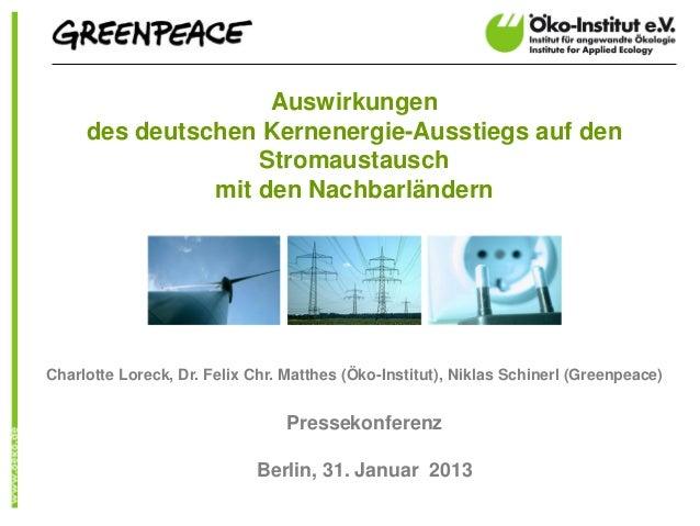 Auswirkungen     des deutschen Kernenergie-Ausstiegs auf den                   Stromaustausch               mit den Nachba...