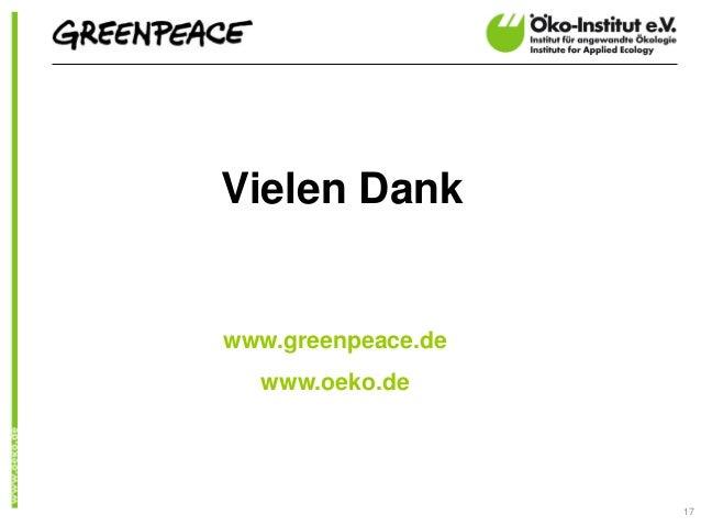 Vielen Dankwww.greenpeace.de  www.oeko.de                    17