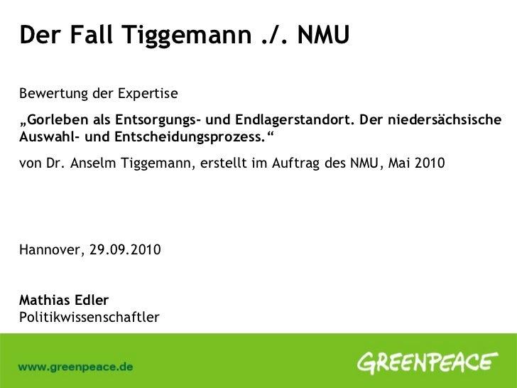 """Der Fall Tiggemann ./. NMU Bewertung der Expertise  """" Gorleben als Entsorgungs- und Endlagerstandort. Der niedersächsische..."""