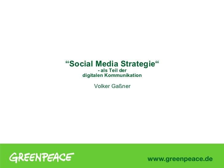 """""""Social Media Strategie""""           - als Teil der    digitalen Kommunikation        Volker Gaßner"""