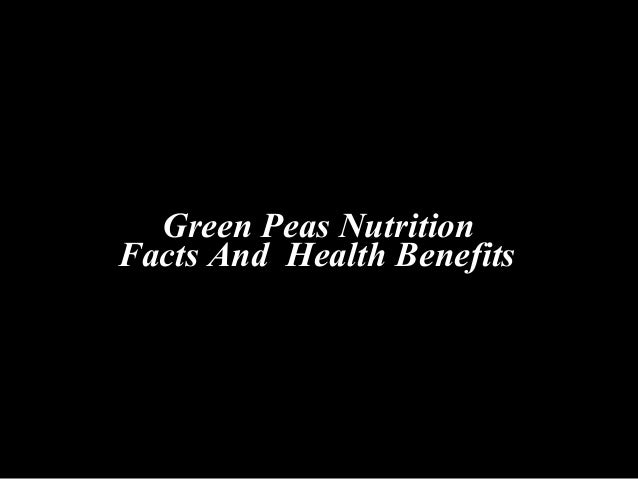 Green Peas NutritionFacts And Health Benefits