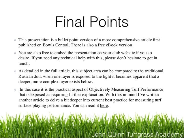 John Quinn Turfgrass Academy Final Points This presentation is a bullet point version of a more comprehensive article first...