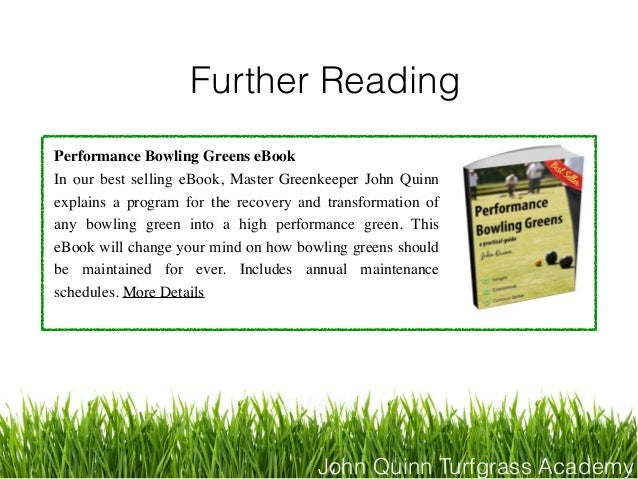 John Quinn Turfgrass Academy Further Reading Performance Bowling Greens eBook In our best selling eBook, Master Greenkeepe...