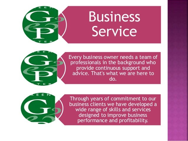 Business Service Every business owner needs a team of professionals in the background who provide continuous support and a...
