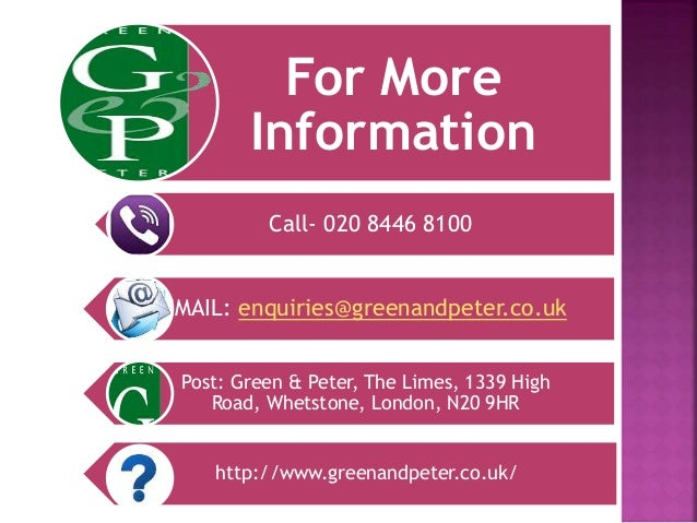 For More Information Call- 020 8446 8100 EMAIL: enquiries@greenandpeter.co.uk Post: Green & Peter, The Limes, 1339 High Ro...