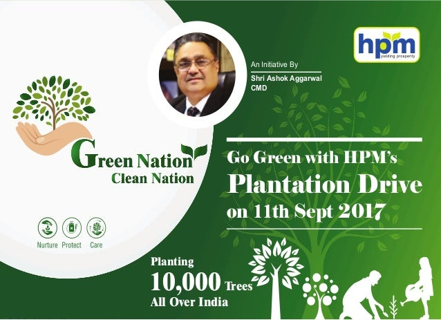 Go Green with HPM's Plantation Drive on 11th Sept 2017 Planting 10,000Trees All Over India Shri Ashok Aggarwal CMD An Init...