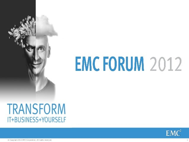 © Copyright 2012 EMC Corporation. All rights reserved.   1