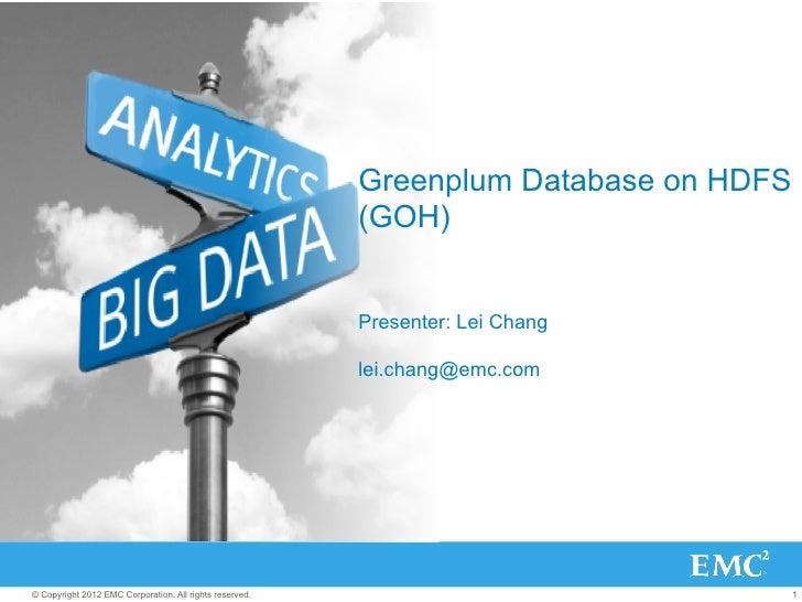 Greenplum Database on HDFS                                                         (GOH)                                  ...