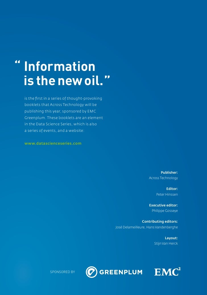 """"""" Information  is the new oil.""""   is the first in a series of thought-provoking    booklets that Across Technology will b..."""