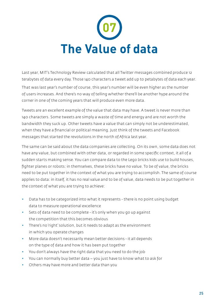 07                      The Value of dataLast year, MIT's Technology Review calculated that all Twitter messages combined ...