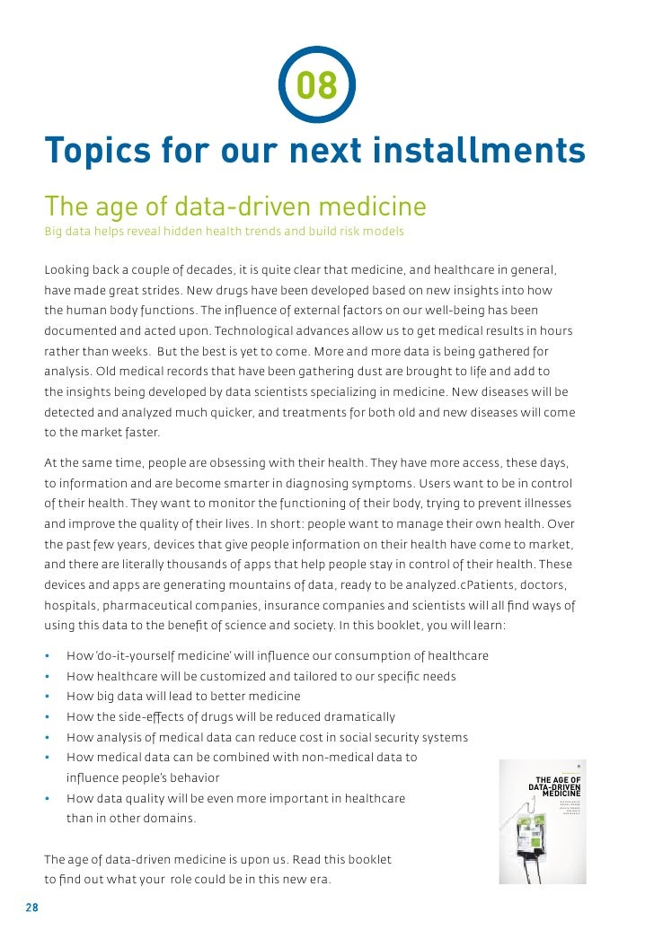 08     Topics for our next installments     The age of data-driven medicine     Big data helps reveal hidden health trends...