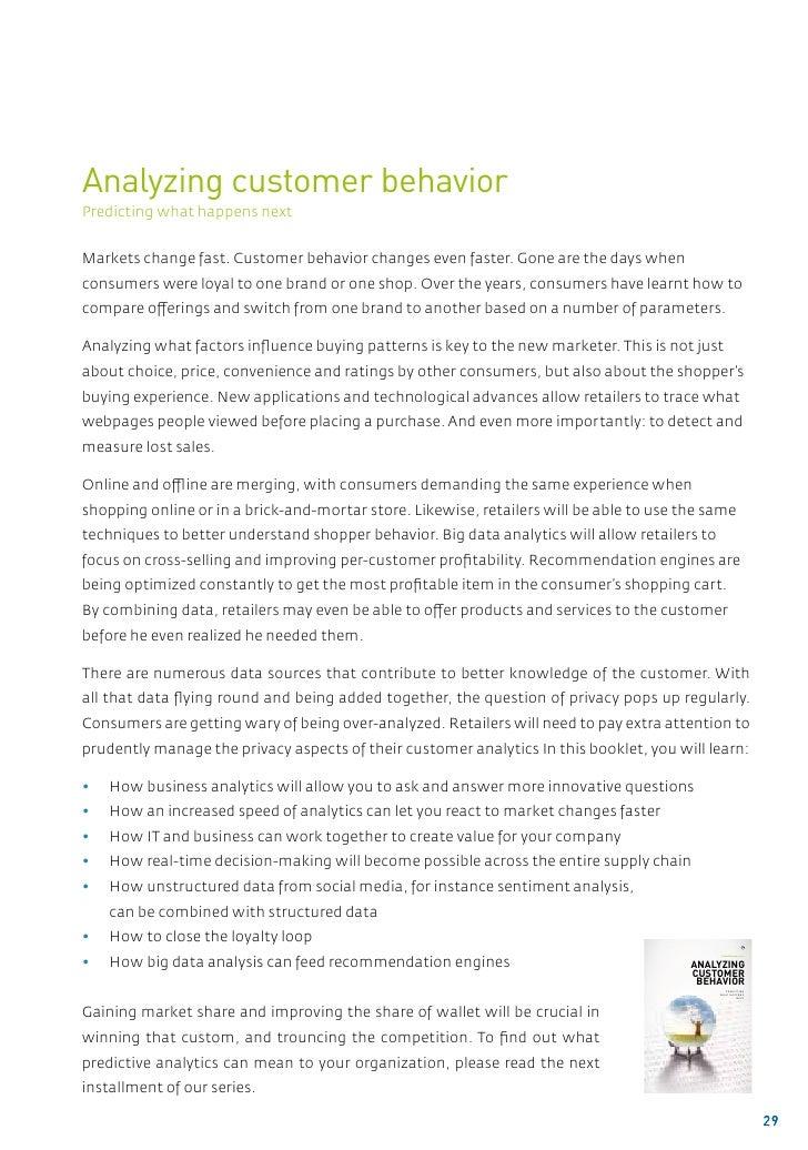 Analyzing customer behaviorPredicting what happens nextMarkets change fast. Customer behavior changes even faster. Gone ar...