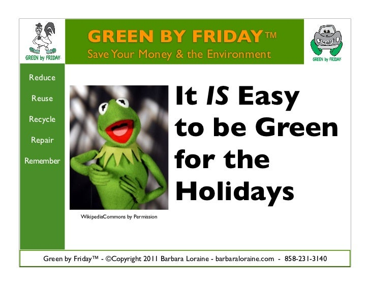 GREEN BY FRIDAY™                 Save Your Money & the Environment Reduce Reuse                                          I...