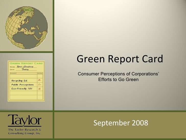 Green Report Card September 2008 Consumer Perceptions of Corporations' Efforts to Go Green