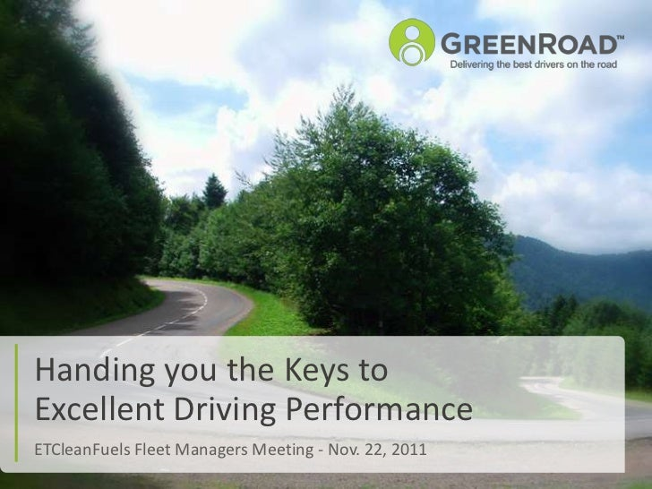Handing you the Keys toExcellent Driving PerformanceETCleanFuels Fleet Managers Meeting - Nov. 22, 2011