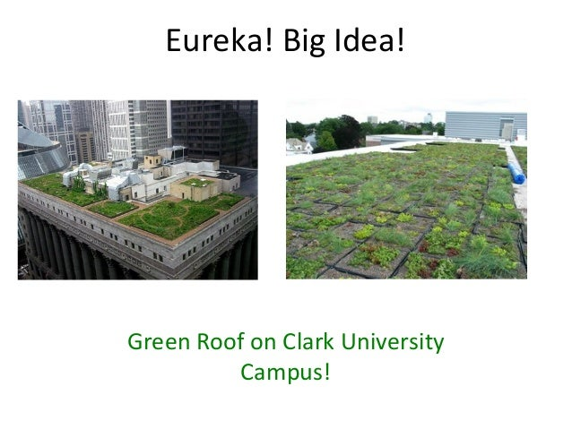 Eureka! Big Idea! Green Roof on Clark University Campus!