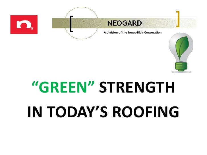 "A division of the Jones-Blair Corporation<br />""GREEN""STRENGTH <br />IN TODAY'S ROOFING<br />"