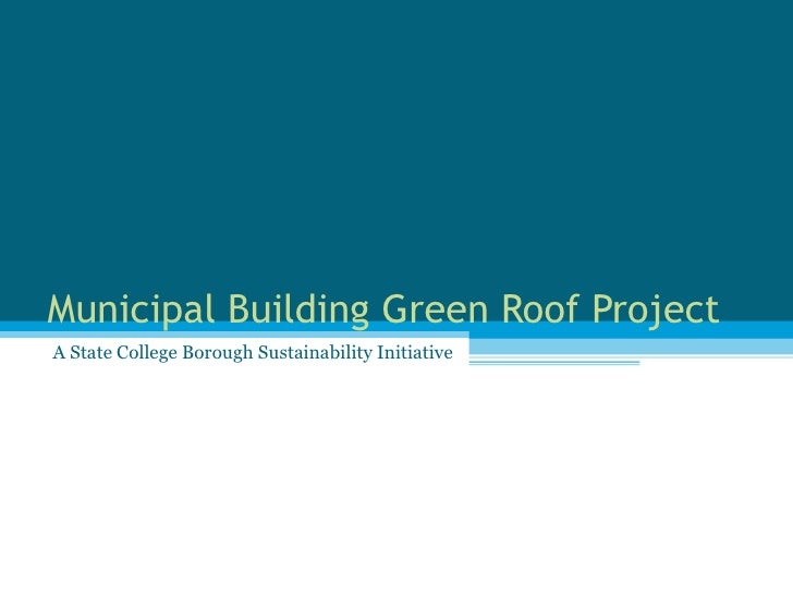 Municipal Building Green Roof Project A State College Borough Sustainability Initiative