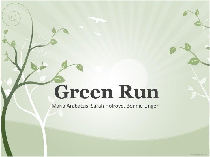 Green Run Maria Arabatzis, Sarah Holroyd, Bonnie Unger