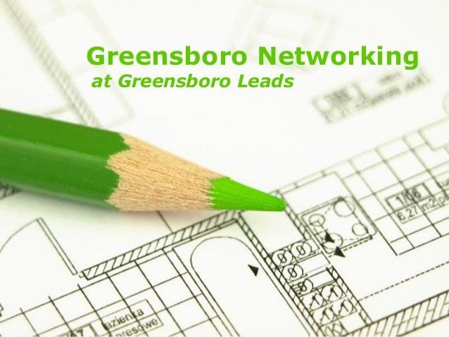 Greensboro Networkingat Greensboro Leads                      Page 1
