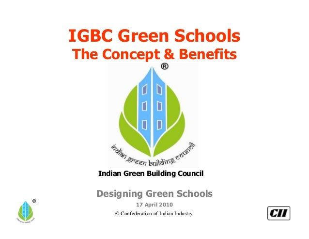 IGBC Green Schools    The Concept & Benefits       Indian Green Building Council       Designing Green Schools®           ...