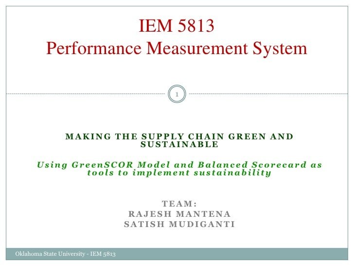 Making the Supply chain Green and sustainable<br />Using GreenSCOR Model and Balanced Scorecard as tools to implement sust...
