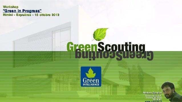 "Workshop""Green in Progress""Rimini - ExpoArea - 15 ottobre 2012                                      GreenScouting         ..."