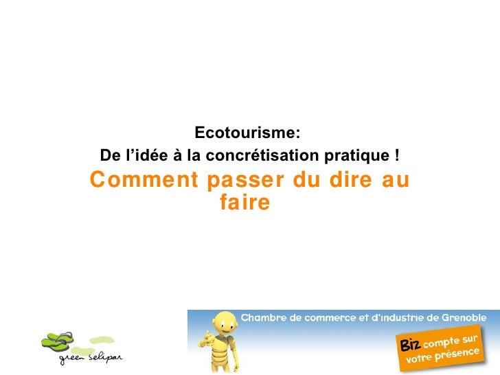 Ecotourisme:  De l'idée à la concrétisation pratique! Comment passer du dire au faire