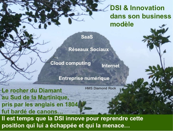 DSI et Innovation CIOnet France - 21 Nov 2011 Le rocher du Diamant au Sud de la Martinique, pris par les anglais en 1804 f...