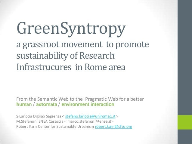 GreenSyntropy a grassroot movement to promote sustainability of Research Infrastrucures in Rome area From the Semantic Web...
