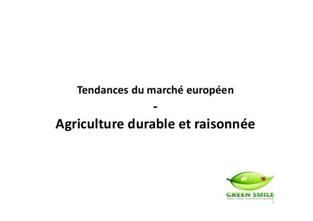Tendances du marché européen - 2 - Agriculture durable et raisonnée