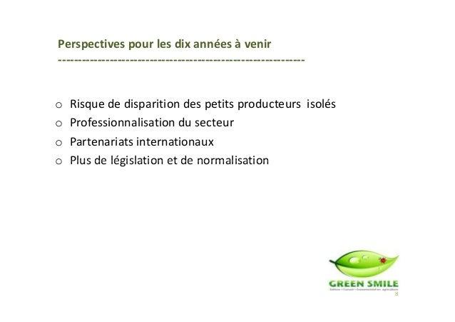 o Risque de disparition des petits producteurs isolés o Professionnalisation du secteur o Partenariats internationaux o Pl...