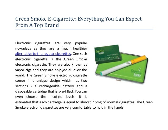 Green Smoke E-Cigarette: Everything You Can ExpectFrom A Top BrandElectronic cigarettes are very popularnowadays as they a...