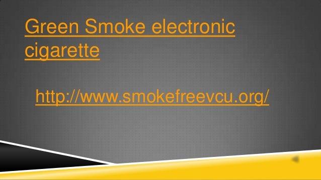 Green Smoke electronic cigarette http://www.smokefreevcu.org/