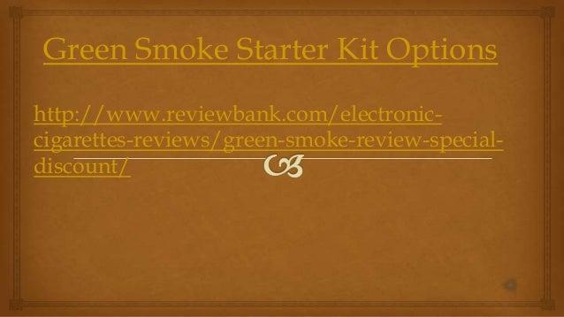 Green Smoke Starter Kit Options http://www.reviewbank.com/electronic- cigarettes-reviews/green-smoke-review-special- disco...