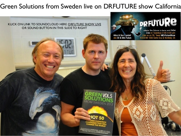 Green Solutions from Sweden live on DRFUTURE show California KLICK ON LINK TO SOUNDCLOUD HERE: DRFUTURE SHOW LIVE OR SOUND...