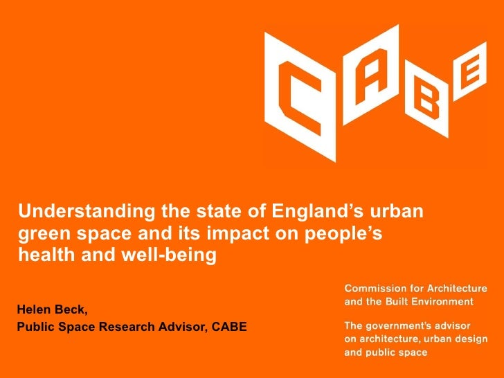Understanding the state of England's urban green space and its impact on people's health and well-being Helen Beck,  Publi...