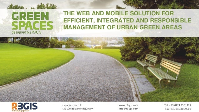 THE WEB AND MOBILE SOLUTION FOR EFFICIENT, INTEGRATED AND RESPONSIBLE MANAGEMENT OF URBAN GREEN AREAS Hypatia street, 2 I-...