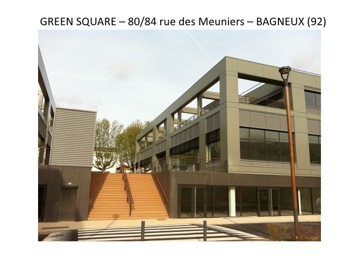 GREEN SQUARE – 80/84 rue des Meuniers – BAGNEUX (92)