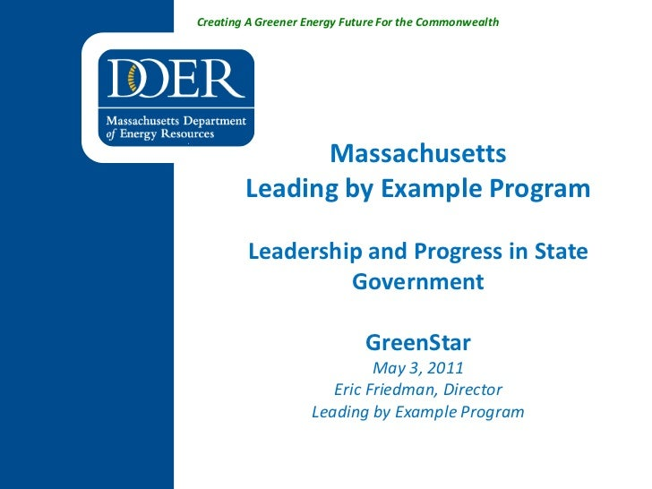 Creating A Greener Energy Future For the Commonwealth              Massachusetts        Leading by Example Program        ...
