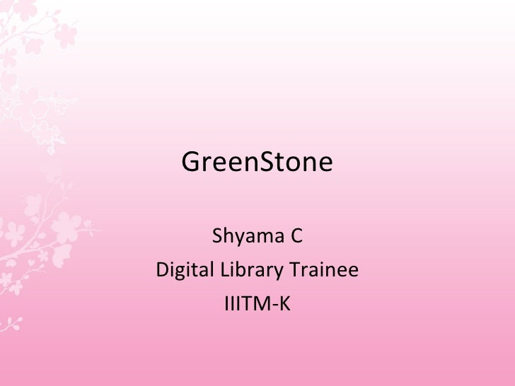 GreenStone Shyama C Digital Library Trainee IIITM-K