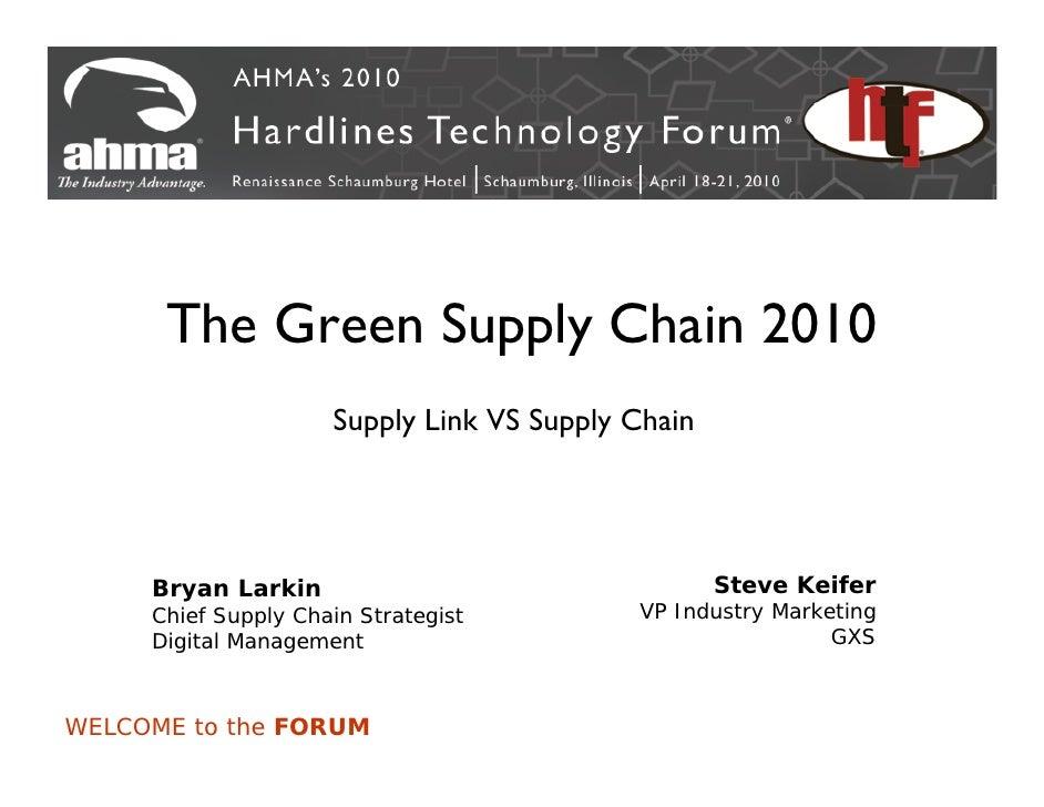 The Green Supply Chain 2010                      Supply Link VS Supply Chain          Bryan Larkin                        ...