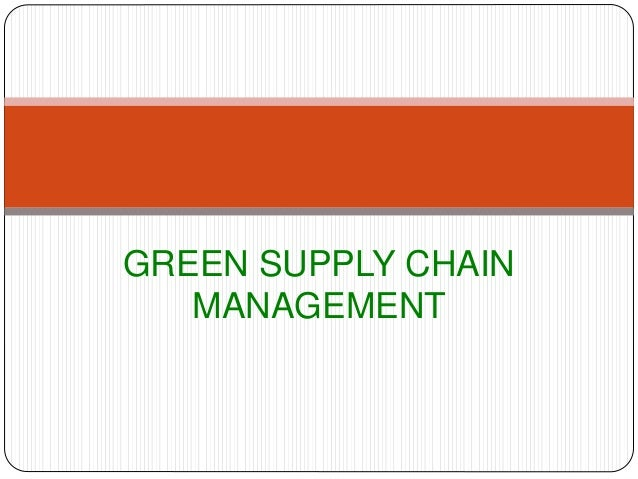 green supply chain management Environmental management systems and green supply chain management:  complements for sustainability nicole darnall, g jason jolley, robert  handfield.