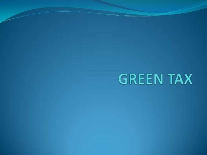 Green tax refers to taxes intended topromote ecologically sustainable activitiesvia economic incentives. such a policy can...