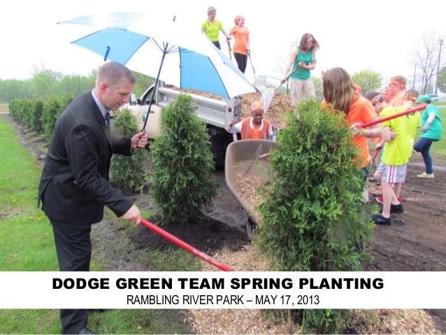 DODGE GREEN TEAM SPRING PLANTINGRAMBLING RIVER PARK – MAY 17, 2013