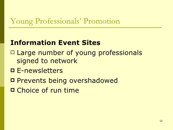 Young Professionals' Promotion <ul><li>Information Event Sites </li></ul><ul><li>Large number of young professionals signe...