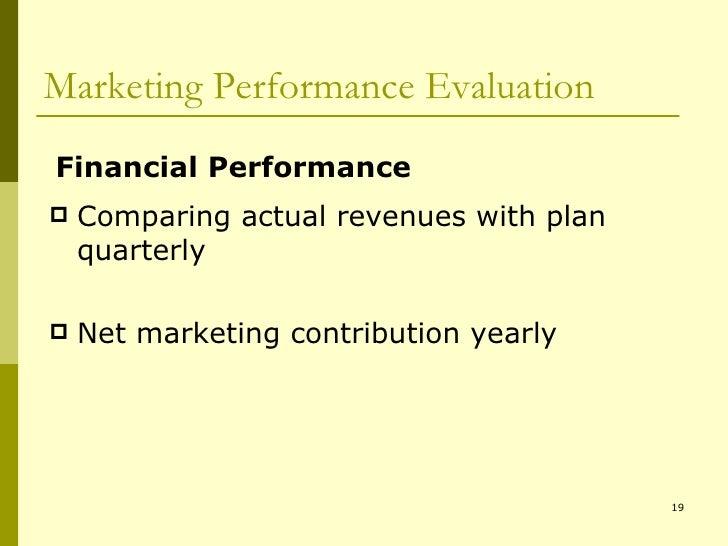 Marketing Performance Evaluation <ul><li>Comparing actual revenues with plan quarterly </li></ul><ul><li>Net marketing con...