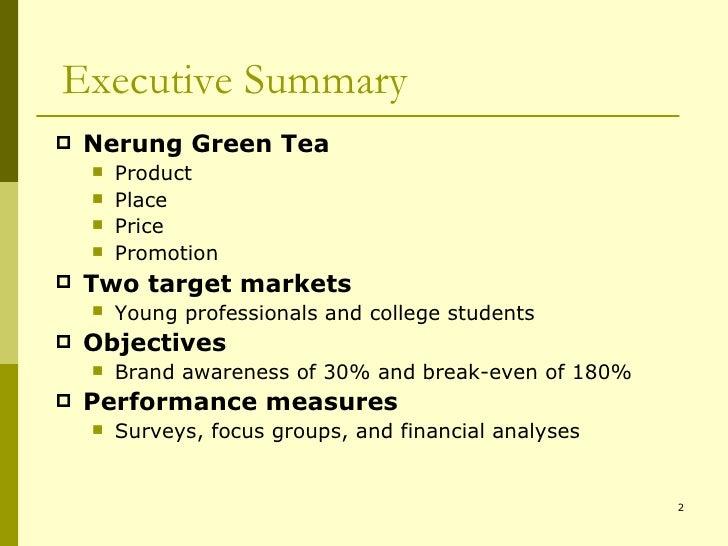 Executive Summary <ul><li>Nerung Green Tea  </li></ul><ul><ul><li>Product </li></ul></ul><ul><ul><li>Place </li></ul></ul>...